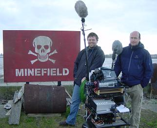 Production Sound Mixer David Hall. Filming The Outsiders in a Minefield - maybe!.